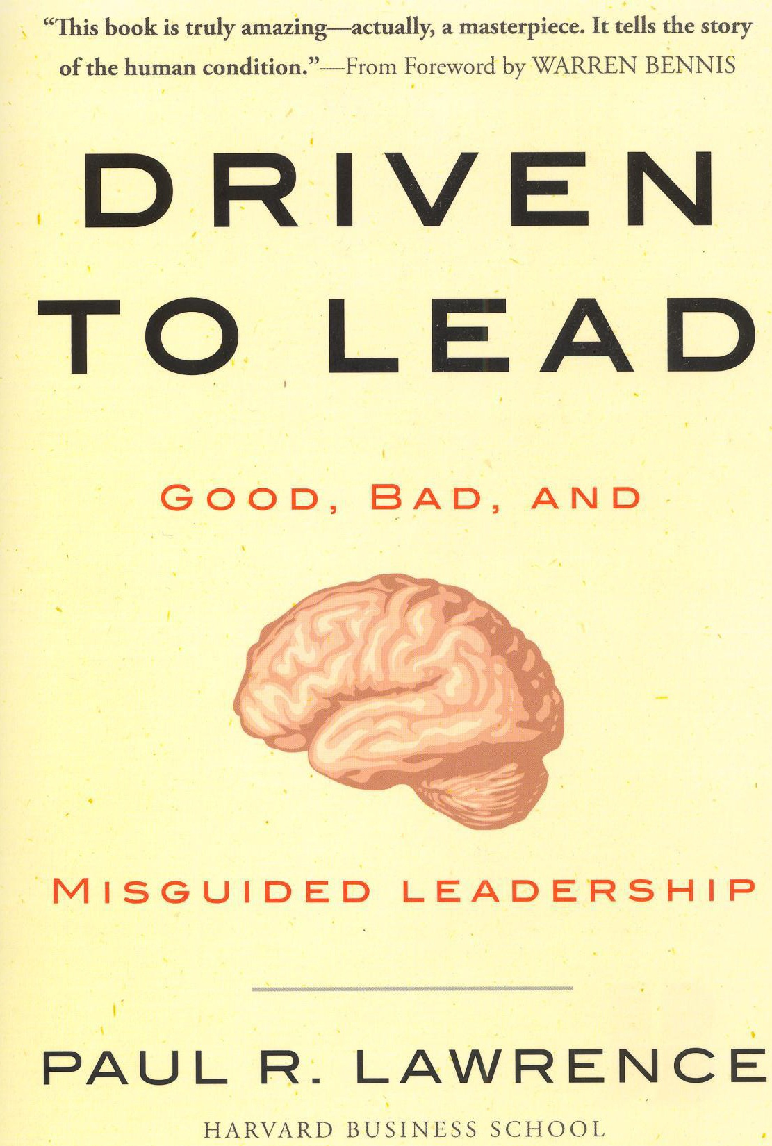 Driven to Lead: Good, bad and misguided leadership